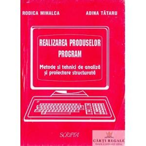 REALIZAREA PRODUSELOR PROGRAM de RODICA MIHALCA