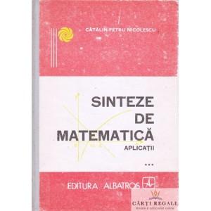 SINTEZE DE MATEMATICA. APLICATII de CATALIN-PETRU NICOLESCU