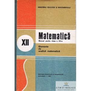 MANATEMATICA. ELEMENTE DE ANALIZA MATEMATICA. MANUAL PT CLASA A XII A de NICU BOBOC