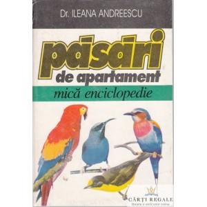 PASARI DE APARTAMENT. MICA ENCICLOPEDIE de ILEANA ANDREESCU