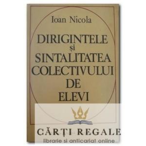 DIRIGINTELE SI SINTALITATEA COLECTIVULUI DE ELEVI de IOAN NICOLA