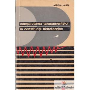 COMPACTAREA TERASAMENTELOR IN CONSTRUCTII HIDROTEHNICE de APOSTOL MANTA