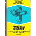 PROIECTAREA ECONOMICA A ELEMENTELOR DE CONSTRUCTII DIN BETON ARMAT de CONSTANTIN AVRAM