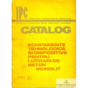 CATALOG. ECHIPAMENTE TEHNOLOGICE SI DISPOZITIVE PENTRU LUCRARILE BETON MONOLIT