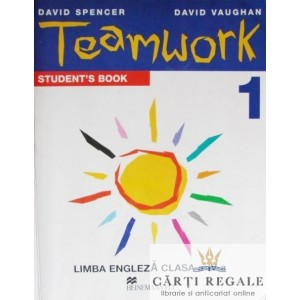MANUAL LIMBA ENGLEZA - TEAMWORK 1 STUDENT'S BOOK LIMBA 1 CLS A IV Ade DAVID SPENCER ED. HEINEMANN ELT