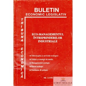 BULETIN ECONOMIC LEGISLATIV. ECO-MANAGEMENTUL INTREPRINDERILOR INDUSTRIALE 11/1996