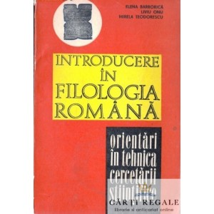 INTRODUCERE IN FILOLOGIA ROMANA de ELENA BARBORICA