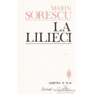 LA LILIECI. CARTEA A IV A de MARIN SORESCU