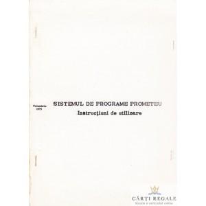 SISTEMUL DE PROGRAME PROMETEU. INSTRUCTIUNI DE UTILIZARE