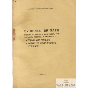 EVIDENTA BRIGAZII. EXECUTIA LUCRARILOR IN ACORD GLOBAL PRIN PRELUAREA ACESTORA IN ANTEPRIZA