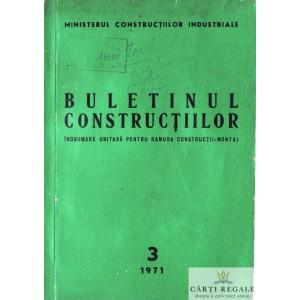 BULETINUL CONSTRUCTIILOR. INDRUMARE UNITARA PENTRU RAMURA CONSTRUCTII-MONTAJ 3/1971