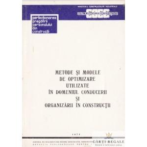 METODE SI MODELE DE OPTIMIZARE UTILIZATE IN DOMENIUL CONDUCERII SI ORGANIZARII IN CONSTRUCTII