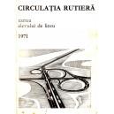 CIRCULATIA RUTIERA. CARTEA ELEVULUI DE LICEU 1971 de COSTIN STEFANESCU