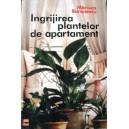 INGRIJIREA PLANTELOR DE APARTAMENT de M. BARONESCU