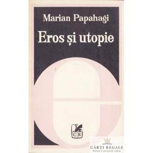 EROS SI UTOPIE de MARIAN PAPAHAGI