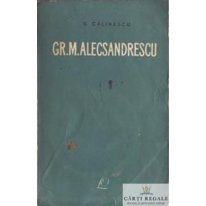 GR. M. ALECSANDRESCU de GEORGE CALINESCU