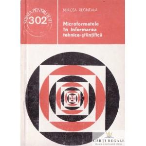 MICROFORMATELE IN INFORMAREA TEHNICO-STIINTIFICA de MIRCEA REGNEALA