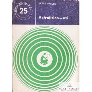 ASTROFIZICA - AZI de VASILE URECHE