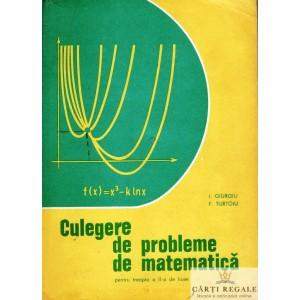 CULEGERE DE PROBLEME DE MATEMATICA de I. GIURGIU