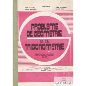 PROBLEME DE GEOMETRIE SI DE TRIGONOMETRIE PENTRU CLASELE IX-X de STERE IANUS