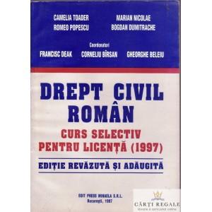 DREPT CIVIL ROMAN. CURS SELECTIV PENTRU LICENTA de CAMELIA TOADER