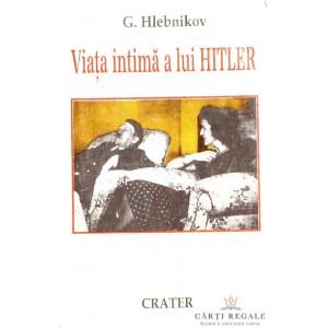 VIATA INTIMA A LUI HITLER de G. HLEBNIKOV