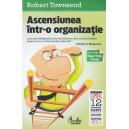 ASCENSIUNEA INTR-O ORGANIZATIE de ROBERT TOWNSEND