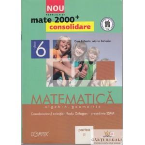 MATEMATICA. ALGEBRA SI GEOMETRIE CLASA  A VI A PARTEA II MATE 2000+ de RADU GOLOGAN