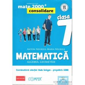 MATEMATICA, ALGEBRA. GEOMETRIE PENTRU CLASA A VII A PARTEA A II A de ANTON NEGRILA