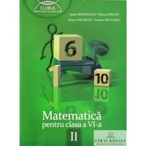 MATEMATICA PT CLASA A VI A PARTEA A II A CLUBUL MATEMATICIENILOR de DUMITRU SAVULESCU