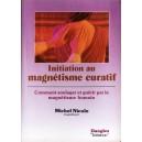 INITITIATION AU MAGNETISME CURATIF de MICHEL NICOLE