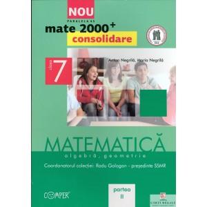 MATEMATICA, ALGEBRA. GEOMETRIE PENTRU CLASA A VII A PARTEA II MATE 2000+ de RADU GOLOGAN