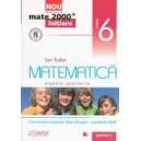 MATEMATICA. ALGEBRA SI GEOMETRIE CLASA  A VI A PARTEA I MATE 2000+ de ION TUDOR