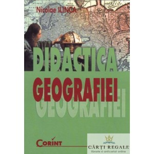 DIDACTICA GEOGRAFIEI de NICOLAE ILINCA