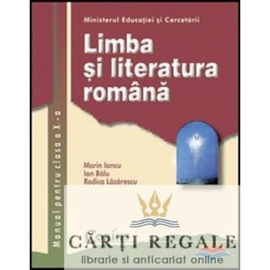 LIMBA SI LITERATURA ROMANA - MANUAL PT CLS A X A de MARIN IANCU ED. CORINT