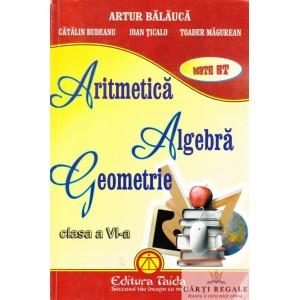 MATEMATICA (ARITMETICA, ALGEBRA, GEOMETRIE) - CULEGERE PT CLASA A VI A de ARTUR BALAUCA ED. TAIDA