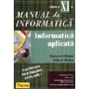 INFORMATICA - MANUAL PT CLASA A XI A INFORMATICA APLICATA de GABRIEL DIMA ED. TEORA