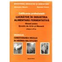 CALIFICAREA PROFESIONALA LUCRATOR IN INDUSTRIA FERMENTATIVA, MODULUL CONDITIONAREA ORZULUI I CLASA A X A de M. GHEORGHIU