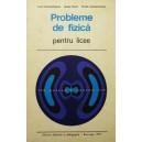 PROBLEME DE FIZICA PENTRU LICEE de LUCIA CONSTANTINESCU, IONELA MARIN si OVIDIU CONSTANTINESCU