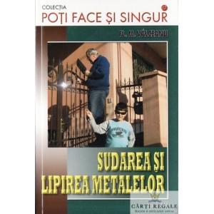 SUDAREA SI LIPIREA METALELOR de FLORIN VALCEANU