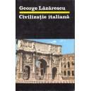 CIVILIZATIE ITALIANA de GEORGE LAZARESCU