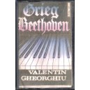 CASETA AUDIO - VALENTIN GHEORGHIU GRIEG SI BEETHOVEN