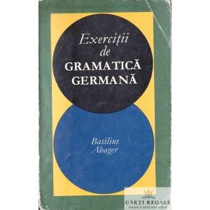 EXERCITII DE GRAMATICA GERMANA  de BASILIUS ABAGER