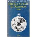 EROS SI MAGIE IN RENASTERE 1484 de IOAN PETRU CULIANU