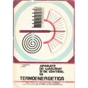 APARATE DE MASURAT SI DE CONTROL IN TERMOENERGETICA de T. COMANESCU