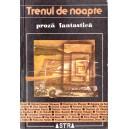 TRENUL DE NOAPTE. PROZA FANTASTICA