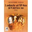 LUDOVIC AL XV-LEA SI CURTEA SA de ALEXANDRE DUMAS