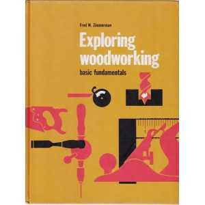 EXPLORING WOODWORKING. BASIC FUNDAMENTALS