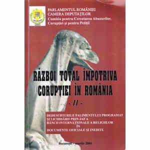 RAZBOI IMPOTRIVA CORUPTIEI IN ROMANIA VOL. II