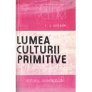 LUMEA CULTURII PRIMITIVE de G. I. GULIAN
